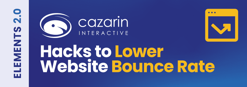 hacks-to-lower-website-bounce-rates-cazarin-image